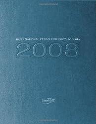 International Petroleum Encyclopedia 2008