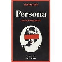 VISAGES DE VICTORIA BERGMAN (LES) T.01 : PERSONA by ERIK AXL SUND (January 19,2013)