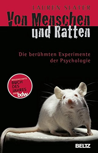 Von Menschen und Ratten: Die berühmten Experimente der Psychologie (Beltz Taschenbuch, Band 187)