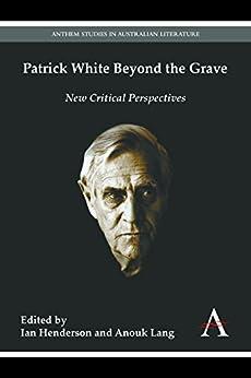 Descargar Con Utorrent Patrick White Beyond the Grave (Anthem Australian Humanities Research Series) Falco Epub