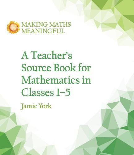 a-teachers-source-book-for-mathematics-in-classes-1-to-5