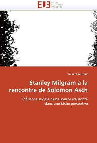 Stanley milgram à la rencontre de solomon asch par Laurent Auzoult