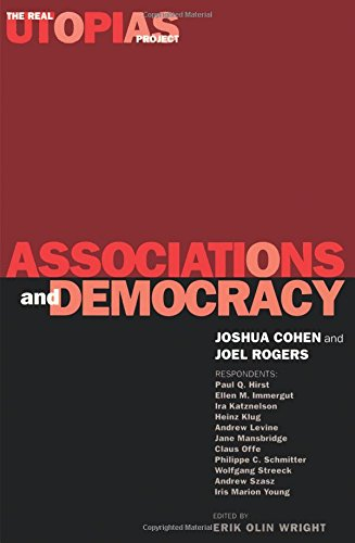 Associations and Democracy: The Real Utopias Project, Vol. 1 (V. 1): Volume 1 (Practical Utopias)