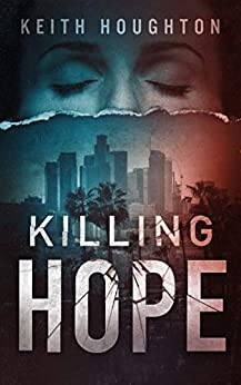 Killing Hope (Gabe Quinn Thriller Series Book 1) (English Edition) par [Houghton, Keith]