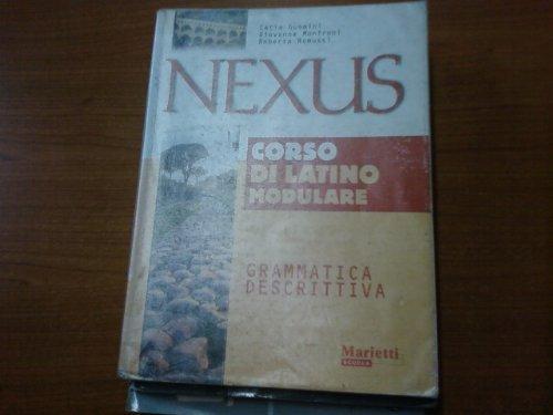 Nexus. Grammatica descrittiva. Per le Scuole superiori