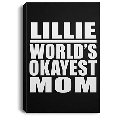 Designsify Lillie Worlds Okayest Mom - Canvas Portrait Leinwandbild Portrait 20x30 cm Wand-Dekoration - Geschenk zum Geburtstag Jahrestag Muttertag Vatertag Ostern