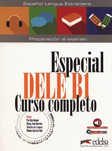 Especial Dele Curso completo: Especial DELE. B1. Curso completo. Libro del alumno. Per le Scuole superiori. Con espansione online [Lingua spagnola]