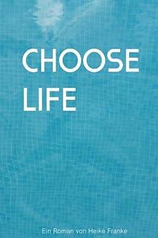 Choose Life (German Edition) by [Franke, Heike]