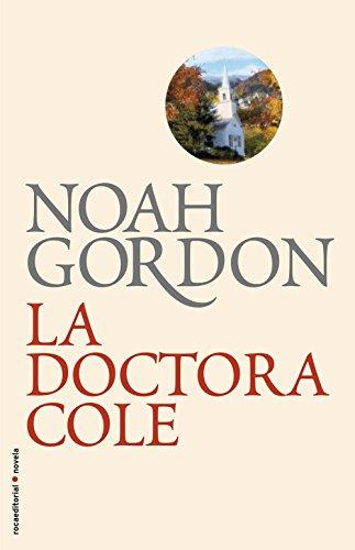 La doctora Cole (Trilogía Rob J. Cole) por Noah Gordon