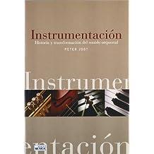 Instrumentacion - historia y transformacion del sonido orquestal (Musica (idea))