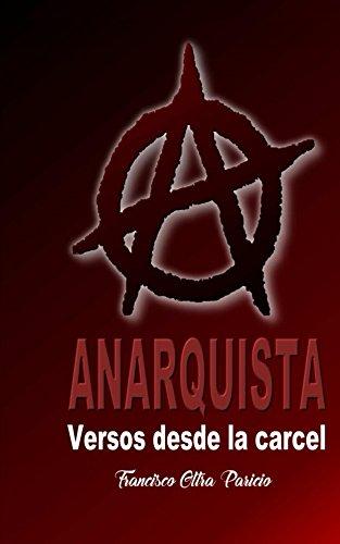 Anarquista: Versos desde la cárcel por Francisco Oltra Paricio