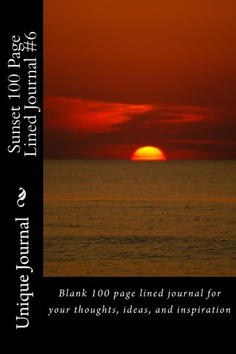 Sunset 100 Page Lined Journal #6: Blank 100 page lined journal for your thoughts, ideas, and inspiration