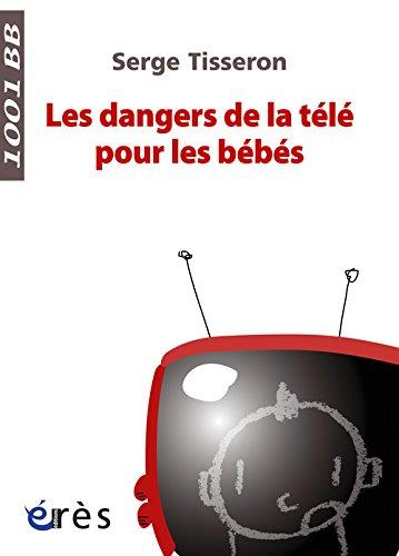 Les dangers de la télé pour les bébés : Non au formatage des cerveaux ! par Serge Tisseron