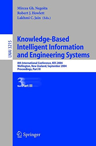 Knowledge-Based Intelligent Information and Engineering Systems: 8th International Conference, KES 2004, Wellington, New Zealand, September 20-25, ... III: Pt.3 (Lecture Notes in Computer Science)