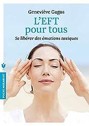 L'EFT pour tous: Se libérer des émotions toxiques