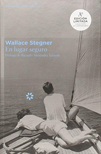 En Lugar Seguro (Colección Décimo Aniversario) por Wallace Stegner