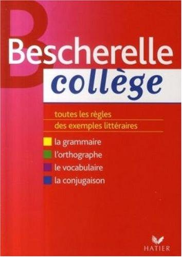 Bescherelle Collège : Grammaire Orthographe Conjugaison Vocabulaire