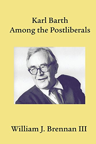Karl Barth Among the Postliberals (Asbury Theological Seminary Series in World Christian Revita) por William J. Brennan
