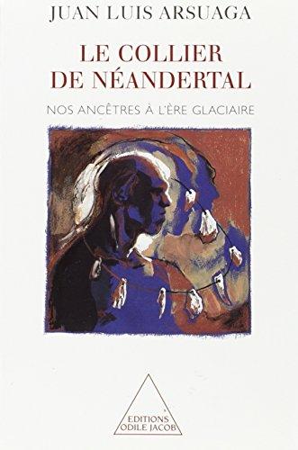 Le Collier de Néandertal : Nos ancêtres à l'ère glacière