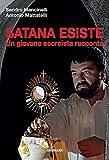 Satana esiste. Un giovane esorcista racconta