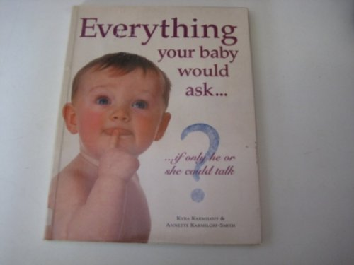 Everything Your Baby Would Ask.... by Annette Karmiloff-Smith (1998-10-01)