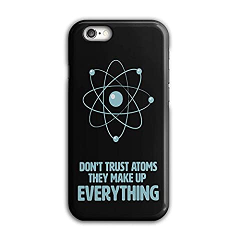 Don't Trust Atom Science Funny 3D iPhone 6 / 6S Case | Wellcoda
