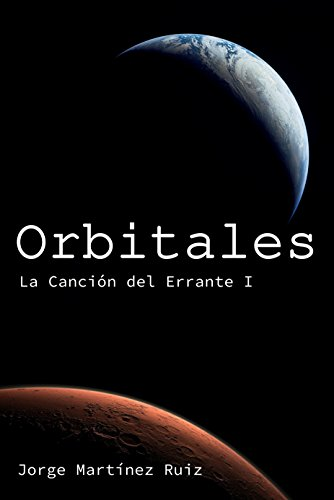 Orbitales (La Canción del Errante nº 1) por Jorge Martínez Ruiz