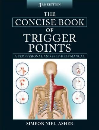 [The Concise Book of Trigger Points] (By: Simeon Niel-Asher) [published: October, 2014]