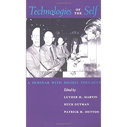 Technologies of the Self: A Seminar with Michel Foucault by Luther Martin (Editor) (31-Dec-1998) Paperback