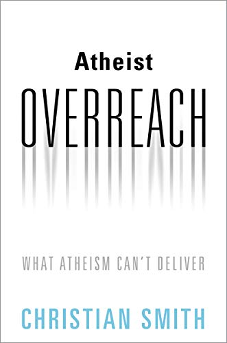 Atheist Overreach: What Atheism Can't Deliver (English Edition)
