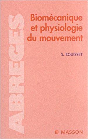 Biomécanique et physiologie du mouvement de Simon Bouisset (15 février 2002) Broché