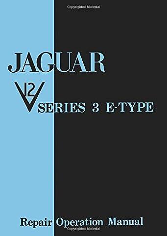 Jaguar V12 Series 3 E-Type Repair Operation Manual: Workshop Manual
