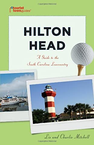 Hilton Head: A Guide to the South Carolina Lowcountry (Tourist Town Guides)