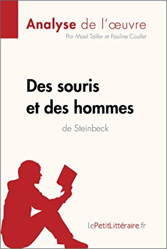 Des souris et des hommes de John Steinbeck (Analyse de l'oeuvre): Comprendre la littérature avec lePetitLittéraire.fr (Fiche de lecture) par Maël Tailler