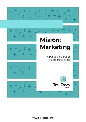 Misión: Marketing: 6 pasos para poner tu empresa al día