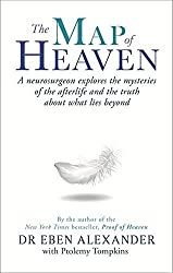 The Map of Heaven: A neurosurgeon explores the mysteries of the afterlife and the truth about what lies beyond by Dr Eben Alexander III (2014-10-07)
