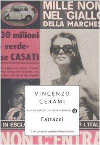 Fattacci. Il racconto di quattro delitti italiani