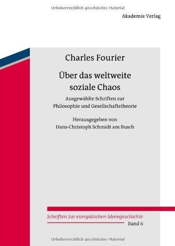 Über das weltweite soziale Chaos: Ausgewählte Schriften zur Philosophie und Gesellschaftstheorie (Schriften zur europäischen Ideengeschichte 6)