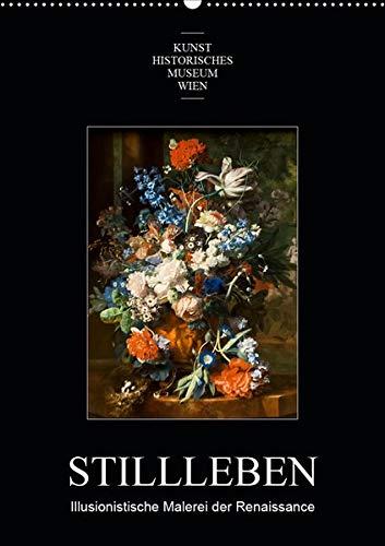 Stillleben - Illusionistische Malerei der RenaissanceAT-Version (Wandkalender 2020 DIN A2 hoch):...