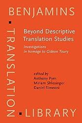 Beyond Descriptive Translation Studies: Investigations in Homage to Gideon Toury (Benjamins Translation Library)