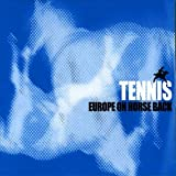 Songtexte von Tennis - Europe on Horseback