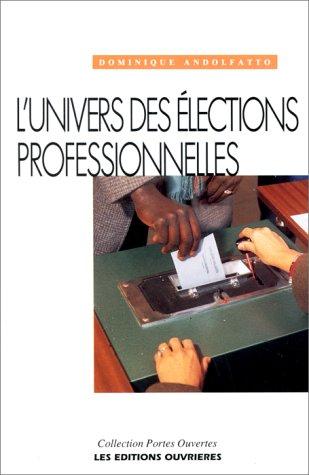 L'univers des élections professionnelles : Travail et société au crible des urnes par Dominique Andolfatto