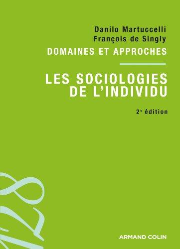 Les sociologies de l'individu: Domaines et approches