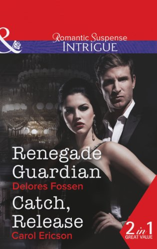 book cover of Renegade Guardian / Catch, Release