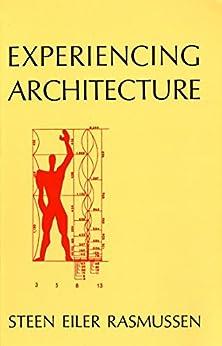 Experiencing Architecture (English Edition) par [Rasmussen, Steen Eiler]