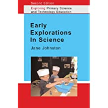 Early Explorations In Science (Exploring Primary Science and Technology)