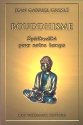 Bouddhisme : Ebauche d'une spiritualité pour notre temps