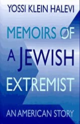 Memoirs of a Jewish Extremist: An American Story by Yossi Klein Halevi (1995-11-03)