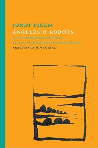 Ángeles o robots (Fragmentos) por Jordi Pigem Pérez