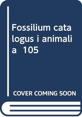 Fossilium catalogus i animalia  105: Pars 105: Ornithischia (Supplementum I) (Fossilium Catalogus Animalia)